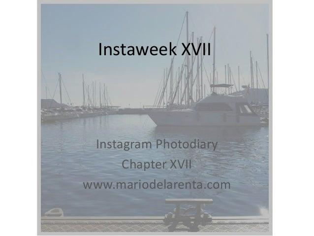 Instaweek XVII  Instagram Photodiary Chapter XVII www.mariodelarenta.com
