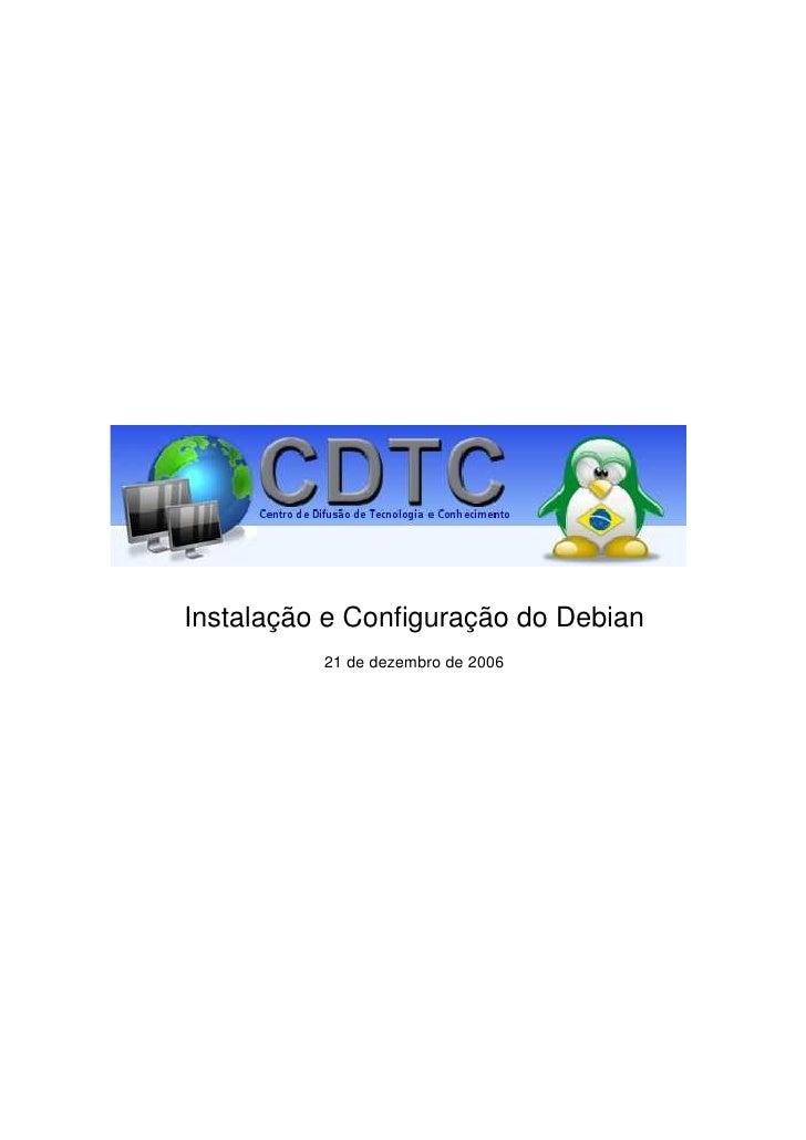 Instalação e Configuração do Debian           21 de dezembro de 2006