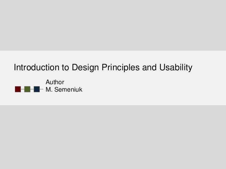 Introduction to Design Principles and Usability        Author        M. Semeniuk