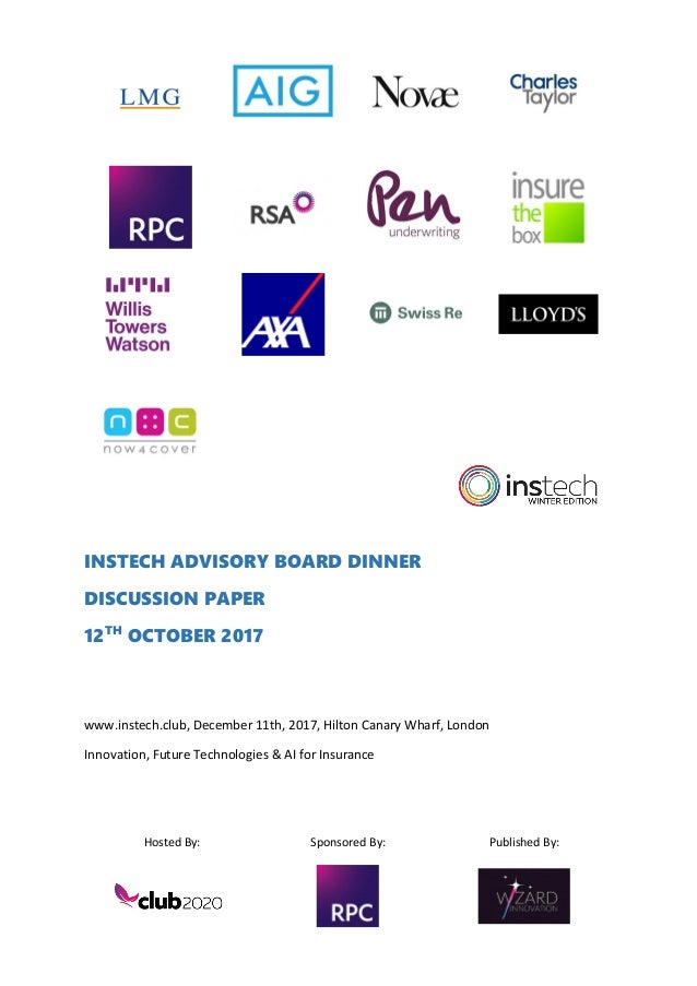 Hosted By: Sponsored By: Published By: INSTECH ADVISORY BOARD DINNER DISCUSSION PAPER 12TH OCTOBER 2017 www.instech.club, ...