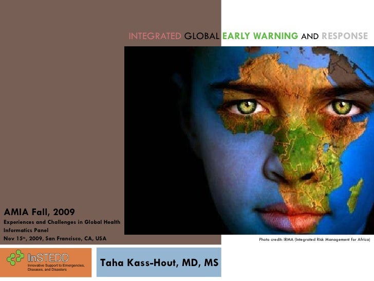 INTEGRATED   GLOBAL   EARLY WARNING   AND   RESPONSE Innovative Support to Emergencies, Diseases, and Disasters Photo cred...