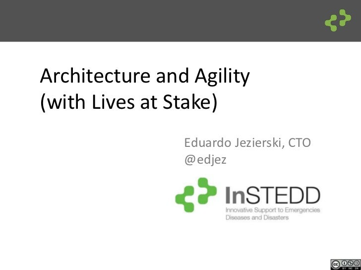 Architecture and Agility (with Lives at Stake)<br />Eduardo Jezierski, CTO<br />@edjez<br />
