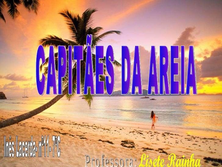 CAPITÃES DA AREIA Inês Lacerda- nº11- 7ºC Professora: Lisete Rainha