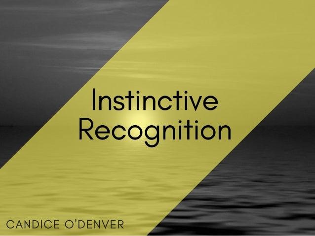 Instinctive Recognition