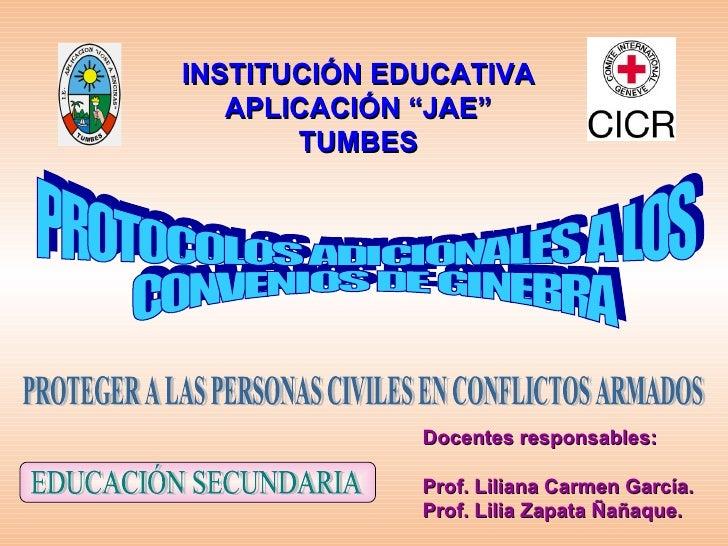 "INSTITUCIÓN EDUCATIVA    APLICACIÓN ""JAE""        TUMBES                   Docentes responsables:                Prof. Lili..."