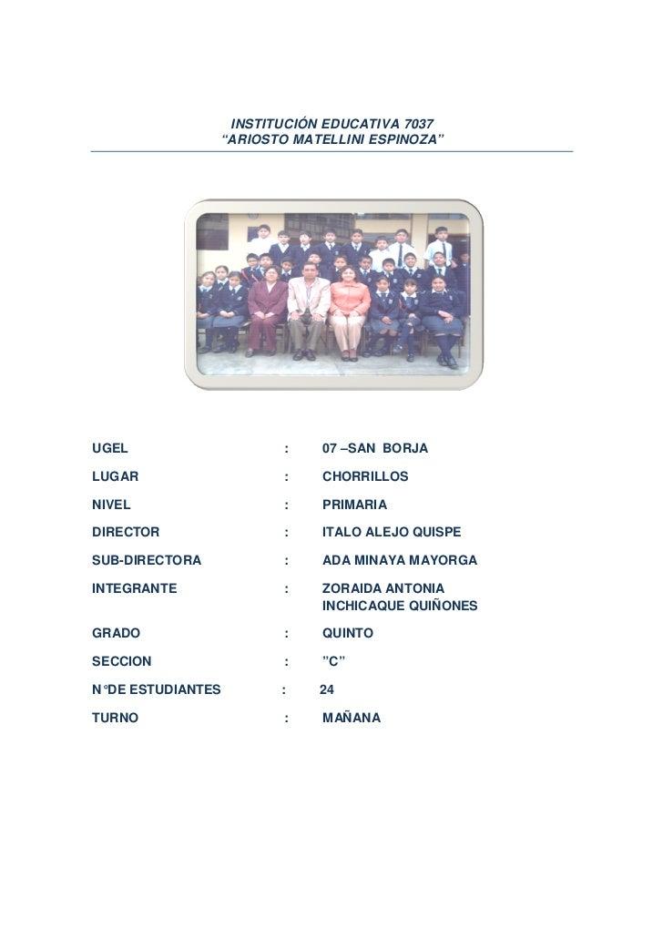 """INSTITUCIÓN EDUCATIVA 7037                """"ARIOSTO MATELLINI ESPINOZA""""UGEL                    :   07 –SAN BORJALUGAR      ..."""