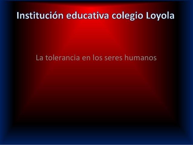 La tolerancia en los seres humanos