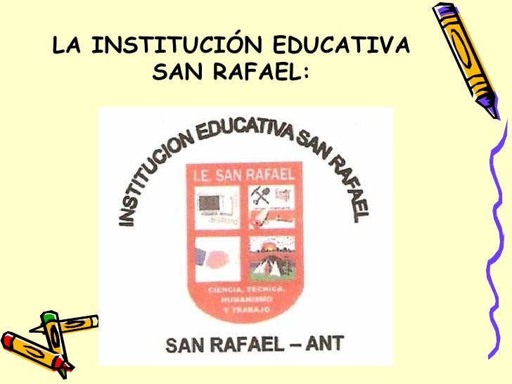 LA INSTITUCIÓN EDUCATIVA SAN RAFAEL: