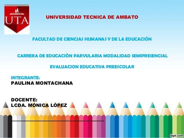 UNIVERSIDAD TECNICA DE AMBATO            FACULTAD DE CIENCIAS HUMANAS Y DE LA EDUCACIÓN   CARRERA DE EDUCACIÒN PARVULARIA ...