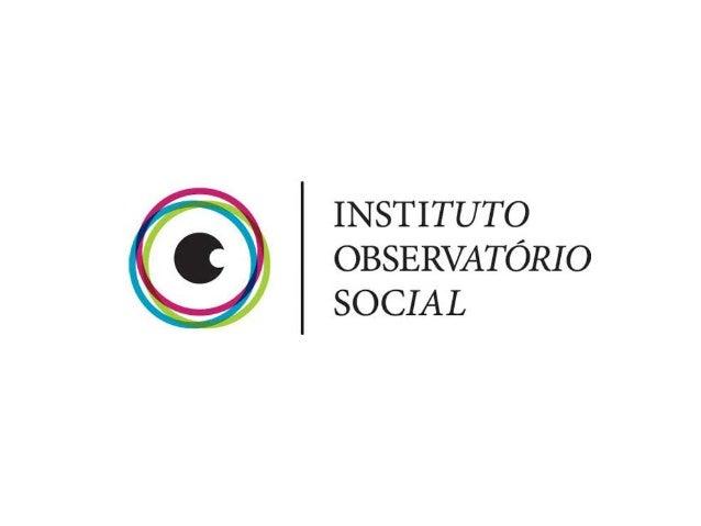 Institucional Instituto Observatório Social (IOS) é um centro de estudos de geração de conhecimento para o mundo sindical ...
