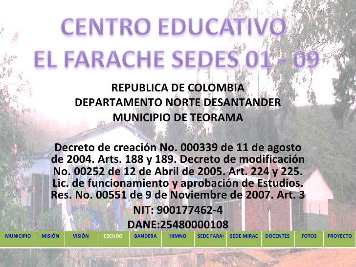 REPUBLICA DE COLOMBIA DEPARTAMENTO NORTE DESANTANDER MUNICIPIO DE TEORAMA Decreto de creación No. 000339 de 11 de agosto d...