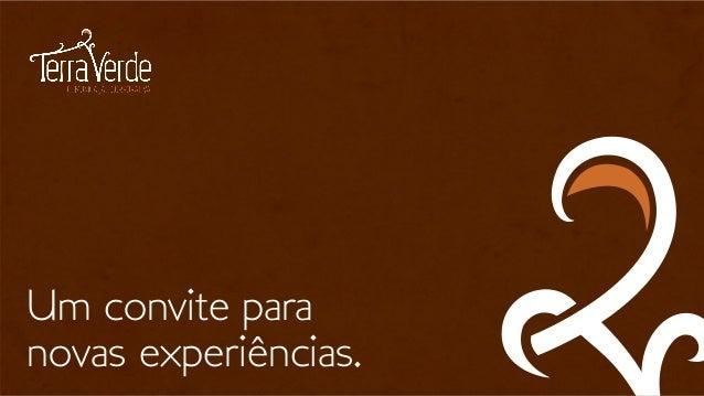 Um convite para novas experiências.