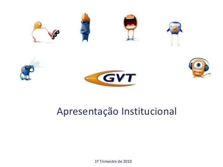 Apresentação Institucional 1º Trimestre de 2010