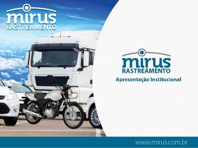 A EMPRESA Sediada em São José dos Campos e criada por um sólido grupo empresarial, a MIRUS possui todo o conhecimento nece...
