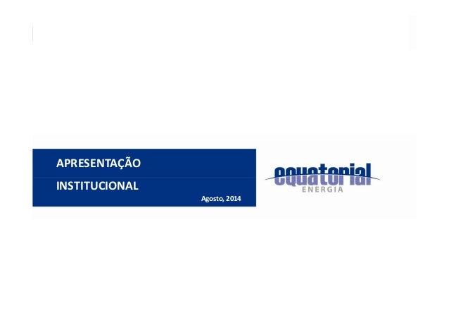 APRESENTAÇÃO  INSTITUCIONAL  Agosto, 2014