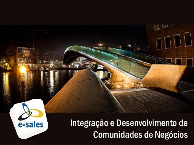 Integração e Desenvolvimento de      Comunidades de Negócios