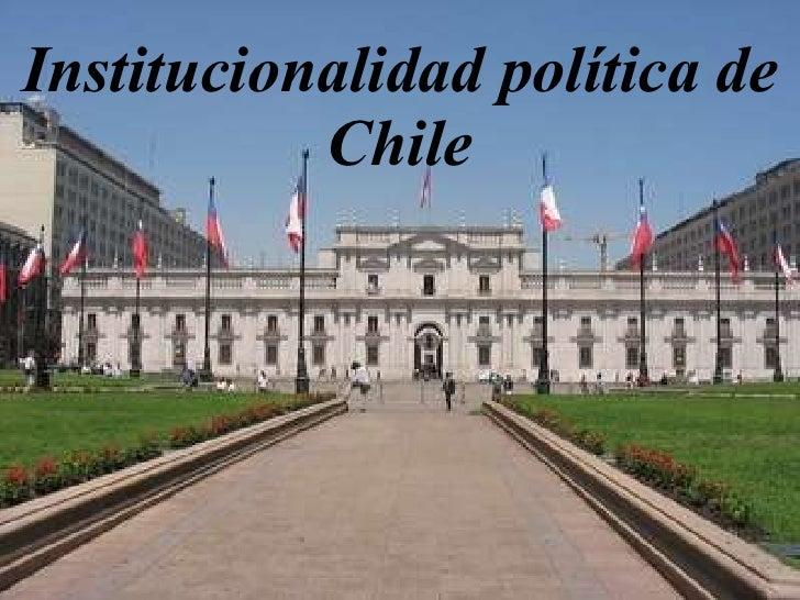 Institucionalidad política de Chile
