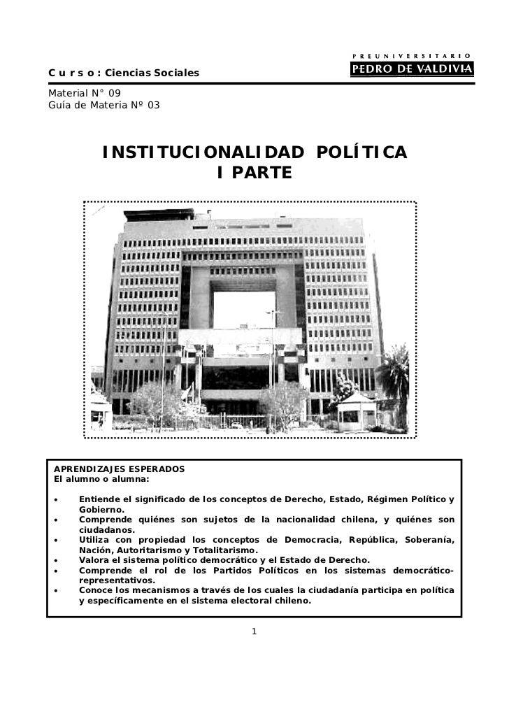 C u r s o : Ciencias SocialesMaterial N° 09Guía de Materia Nº 03          INSTITUCIONALIDAD POLÍTICA                    I ...