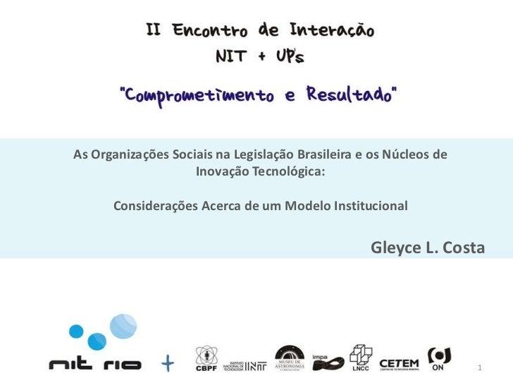 As Organizações Sociais na Legislação Brasileira e os Núcleos de                    Inovação Tecnológica:      Consideraçõ...