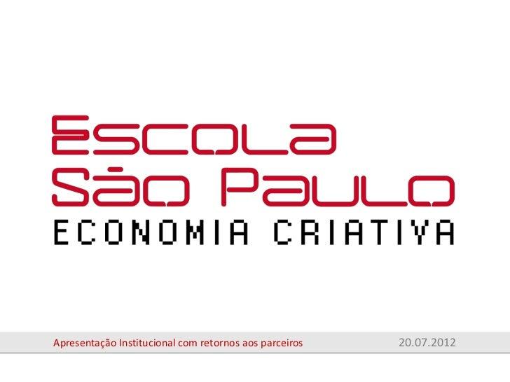 Apresentação Institucional com retornos aos parceiros   20.07.2012