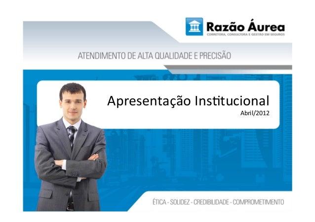 Apresentação Ins.tucional                          Abril/2012