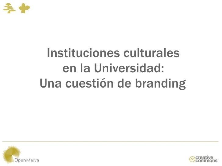 Instituciones culturalesTwittalicious    en la Universidad:Una cuestión de branding