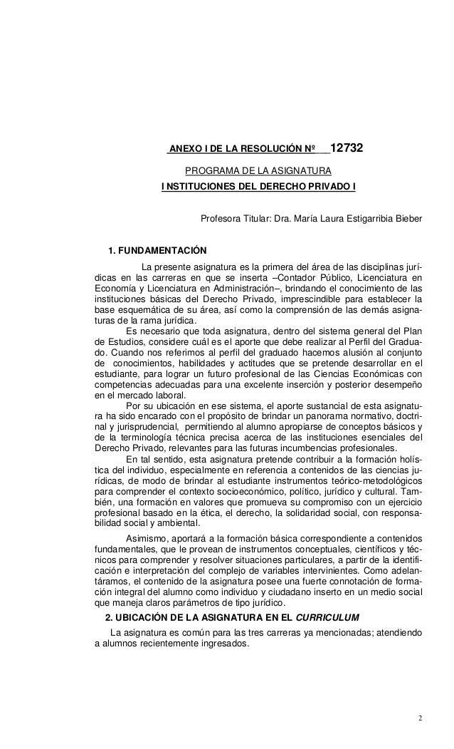 2 ANEXO I DE LA RESOLUCIÓN Nº___12732 PROGRAMA DE LA ASIGNATURA I NSTITUCIONES DEL DERECHO PRIVADO I Profesora Titular: Dr...