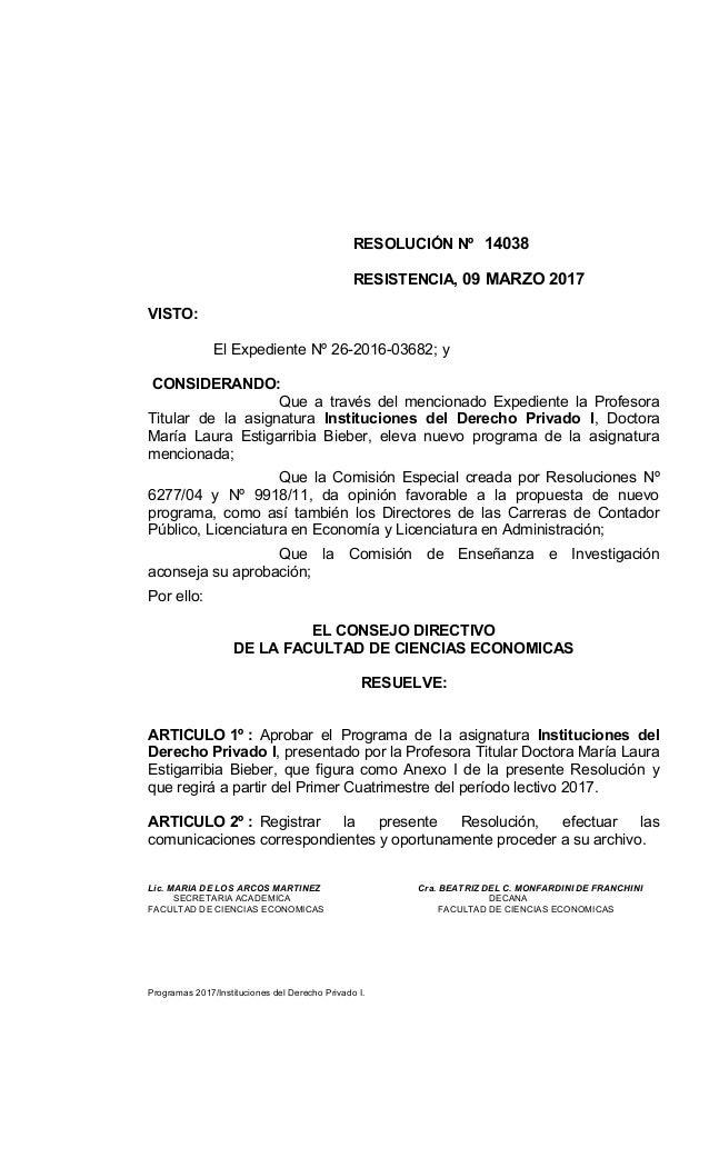 RESOLUCIÓN Nº 14038 RESISTENCIA, 09 MARZO 2017 VISTO: El Expediente Nº 26-2016-03682; y CONSIDERANDO: Que a través del men...
