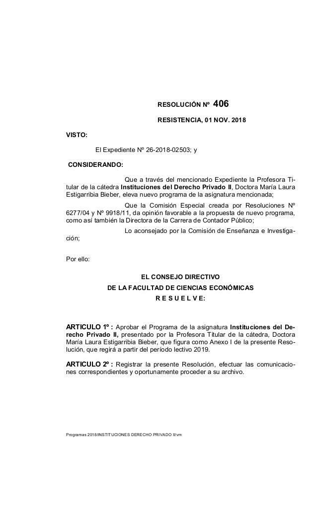 RESOLUCIÓN Nº 406 RESISTENCIA, 01 NOV. 2018 VISTO: El Expediente Nº 26-2018-02503; y CONSIDERANDO: Que a través del mencio...
