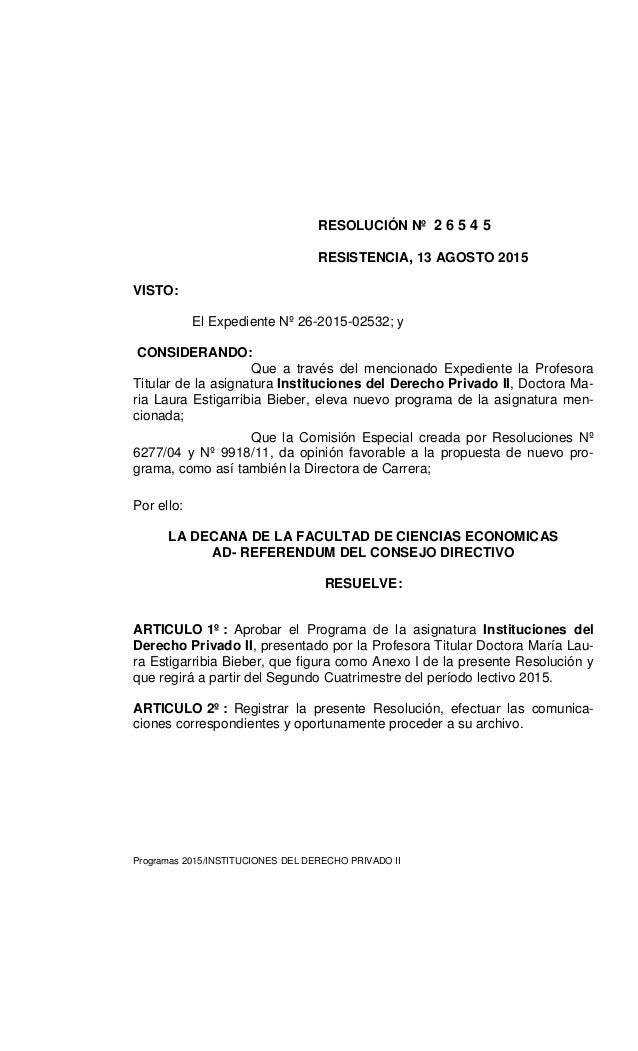 RESOLUCIÓN Nº 2 6 5 4 5 RESISTENCIA, 13 AGOSTO 2015 VISTO: El Expediente Nº 26-2015-02532; y CONSIDERANDO: Que a través de...