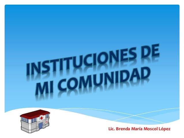 Lic. Brenda María Moscol López