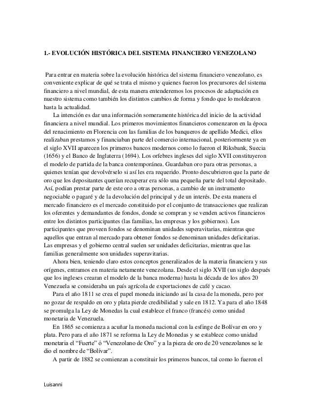 1.- EVOLUCIÓN HISTÓRICA DEL SISTEMA FINANCIERO VENEZOLANO Para entrar en materia sobre la evolución histórica del sistema ...