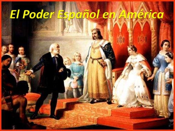 El Peso Español en América<br />El Poder Español en América<br />