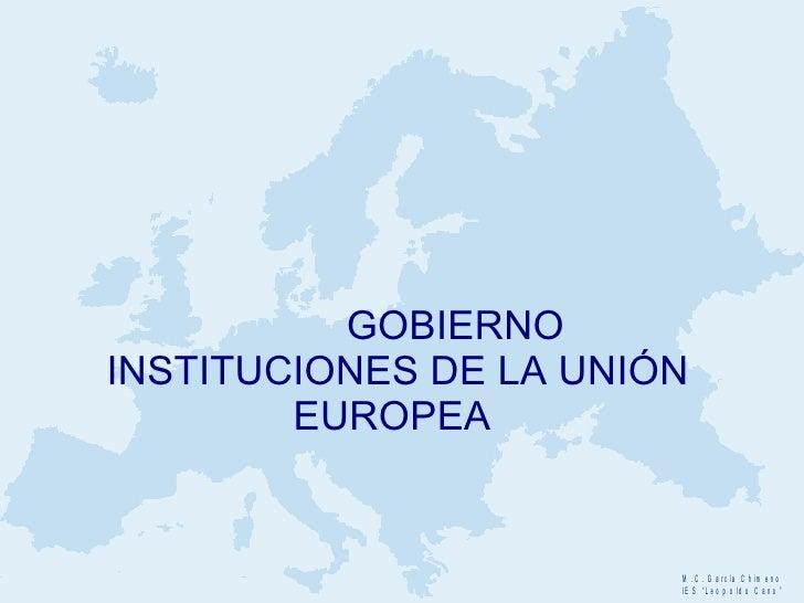 GOBIERNO INSTITUCIONES DE LA  UNIÓN EUROPEA