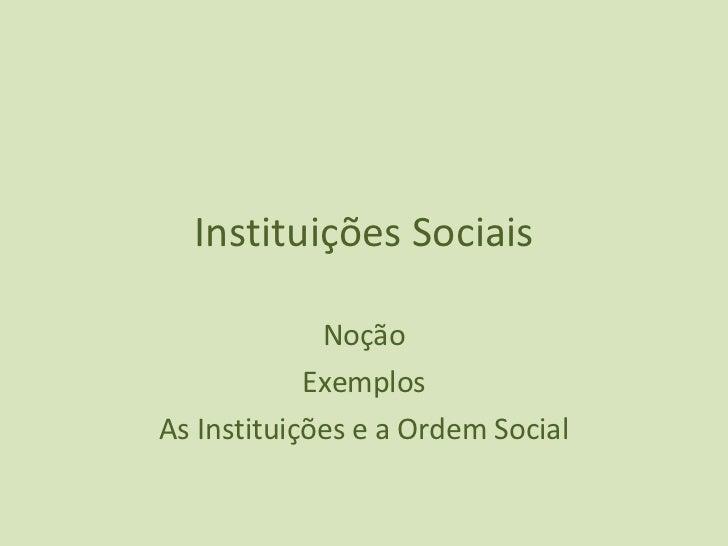 Instituições Sociais Noção Exemplos As Instituições e a Ordem Social