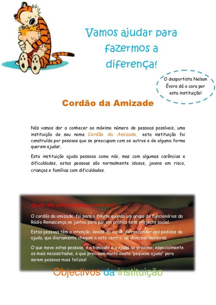 O desportista Nelson Évora dá a cara por esta instituição!-1038225-842010Vamos ajudar para fazermos a diferença!<br />Cord...