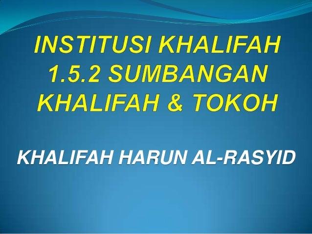 KHALIFAH HARUN AL-RASYID