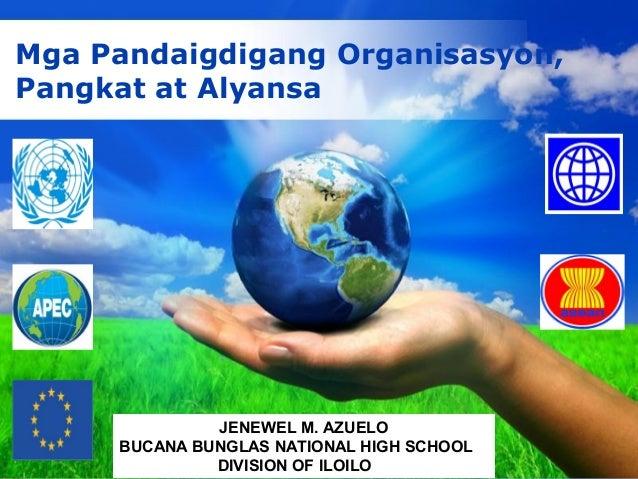 Free Powerpoint Templates Page 1 Free Powerpoint Templates Mga Pandaigdigang Organisasyon, Pangkat at Alyansa JENEWEL M. A...