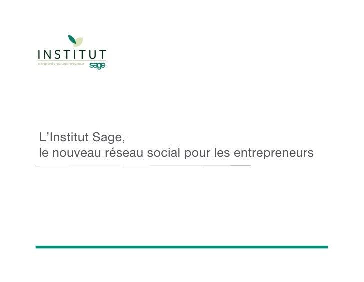 L'Institut Sage, le nouveau réseau social pour les entrepreneurs