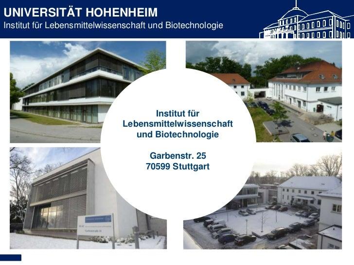 UNIVERSITÄT HOHENHEIMInstitut für Lebensmittelwissenschaft und Biotechnologie                                     Institut...