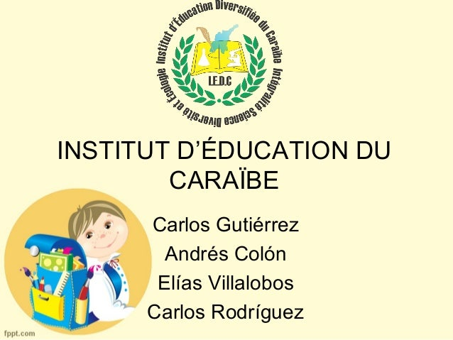 INSTITUT D'ÉDUCATION DU        CARAÏBE      Carlos Gutiérrez        Andrés Colón       Elías Villalobos      Carlos Rodríg...