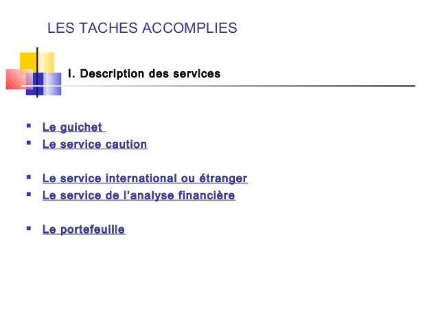  Le guichet  Le service caution  Le service internationalou étranger  Le service de l'analyse financière  Le port...