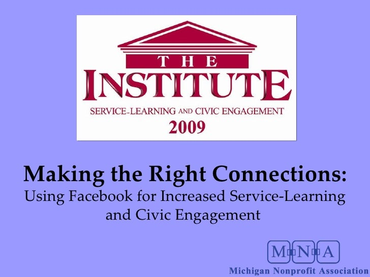 Making the Right Connections:  Using Facebook for Increased Service-Learning and Civic Engagement