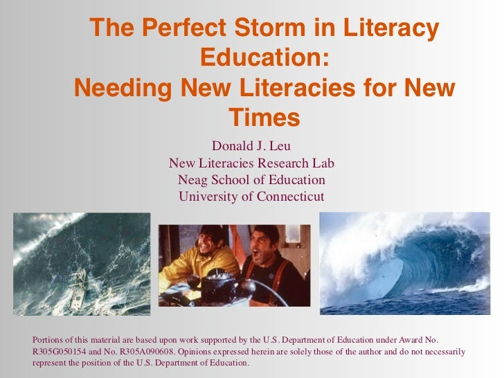 The Perfect Storm in Literacy                    Education:          Needing New Literacies for New                      T...