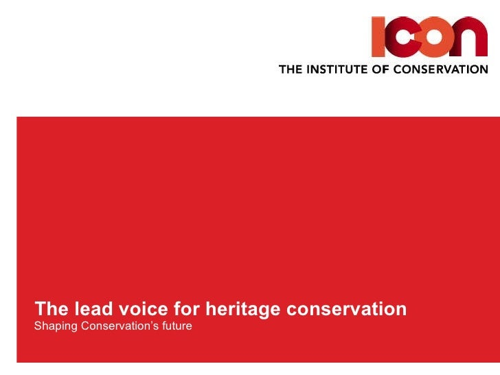 The lead voice for heritage conservation  Shaping Conservation's future
