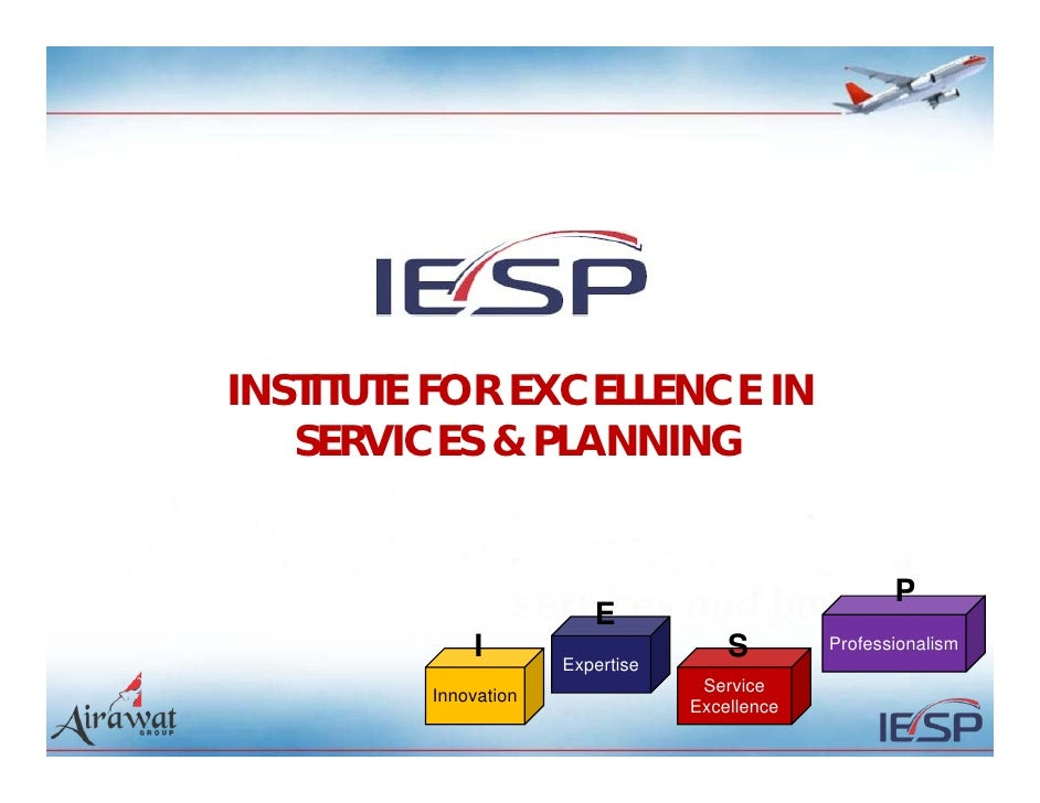 INSTITUTE FOR EXCELLENCE IN   SERVICES & PLANNING                                                      P                  ...