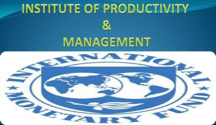 INSTITUTE OF PRODUCTIVITY & MANAGEMENT <br />