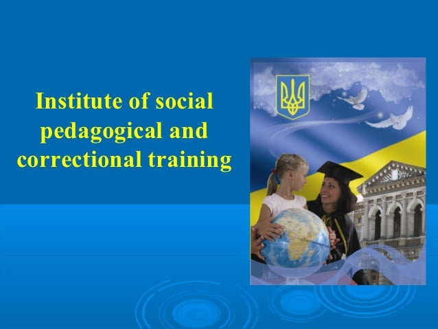 Institute of social   pedagogical andcorrectional training