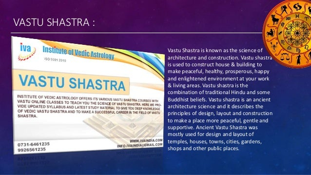 VASTU SHASTRA : Vastu Shastra is known as the science of architecture and construction. Vastu shastra is used to construct...