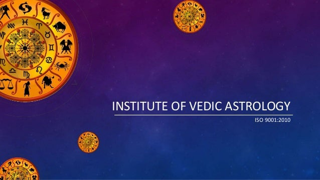 INSTITUTE OF VEDIC ASTROLOGY ISO 9001:2010